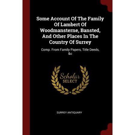 Surrey Shape (Some Account of the Family of Lambert of Woodmansterne, Bansted, and Other Places in the Country of Surrey)