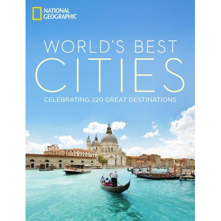 World's best cities : celebrating 220 great destinations - hardcover: (Best Smelling City In The World)
