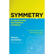 Symmetry: A Journey Into the Patterns of Nature (Paperback)