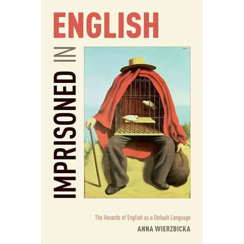 Imprisoned in English: The Hazards of English As a Default Language