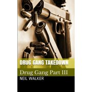 Drug Gang Takedown : A gripping & addictive crime thriller that will have you hooked