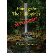 Homage to The Philippines: United States Republic of Newcomers? Nevermore! (Hardcover)