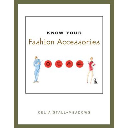 Know Your Fashion Accessories This comprehensive study of womens and mens fashion accessories provides fashion merchandising students with a detailed analysis of the fashion accessory categories. Broken into three units, the text not only covers the major categories but provides an overview of the accessories business and discusses the materials used in the production of a variety of accessories.