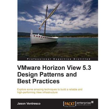 VMware Horizon View 5.3 Design Patterns and Best Practices -