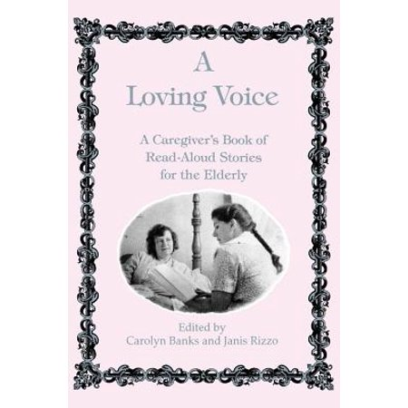 A Loving Voice : A Caregiver's Book of Read-Aloud Stories for the Elderly - Crafts For The Elderly