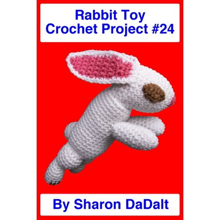 Rabbit Toy Crochet Project #24 -