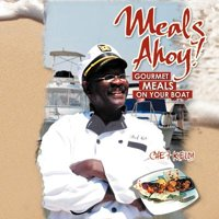 Meals Ahoy! : Gourmet Meals on Your Boat