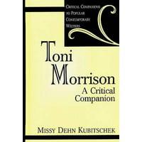 Toni Morrison : A Critical Companion