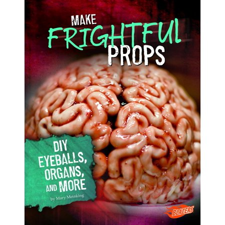Make Frightful Props: DIY Eyeballs, Organs, and More](Frightful Halloween Foods)