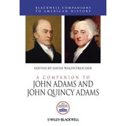 A Companion to John Adams and John Quincy Adams Hardcover