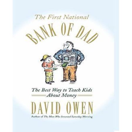 The First National Bank Of Dad  The Best Way To Teach Kids About Money