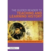 The Guided Reader to Teaching and Learning History Paperback