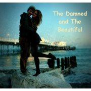 The Damned and The Beautiful - eBook