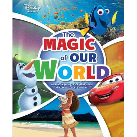 The Magic of Our World : From the Night Sky to the Pacific Islands with Favorite Disney -