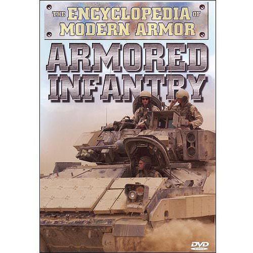 The Encyclopedia Of Modern Armor: Armored Infantry