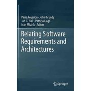 Relating Software Requirements and Architectures