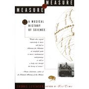 Measure for Measure : A Musical History of Science