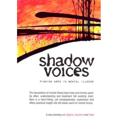 Shadow Voices: Finding Hope In Mental Illness DVD (Best Way To Deal With Mental Illness)