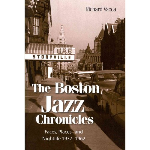 The Boston Jazz Chronicles: Faces, Places, and Nightlife 1937-1962