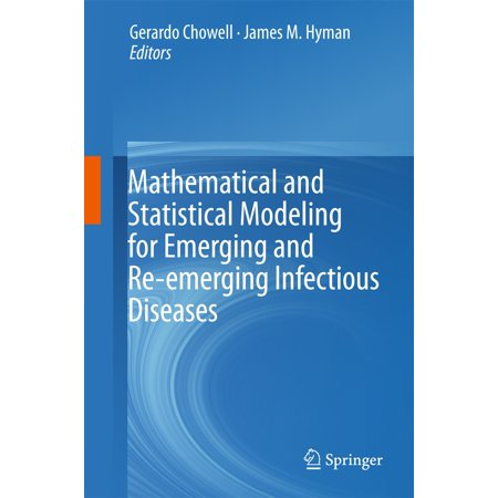 Mathematical and Statistical Modeling for Emerging and Re-emerging Infectious Diseases -