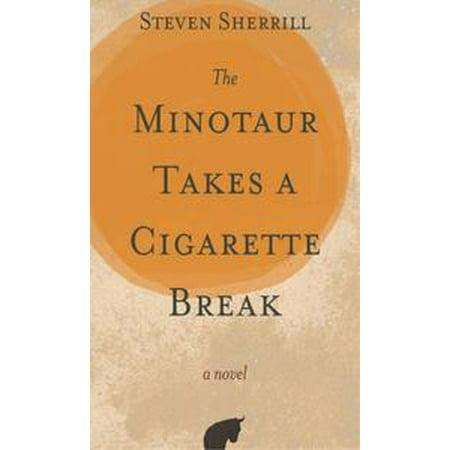 The Minotaur Takes a Cigarette Break - eBook