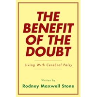 The Benefit of the Doubt : Living with Cerebral Palsy
