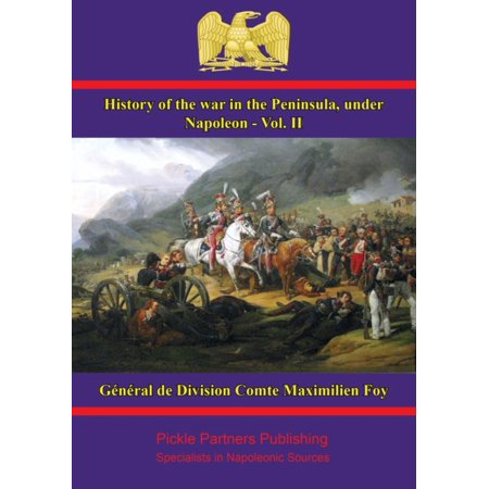 History of the War in the Peninsula, under Napoleon - Vol. II -