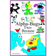 ABC Alpha-Bugs Two Because - eBook