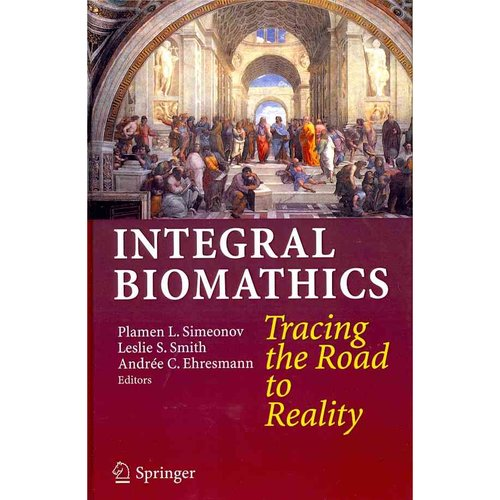 Integral Biomathics: Tracing the Road to Reality
