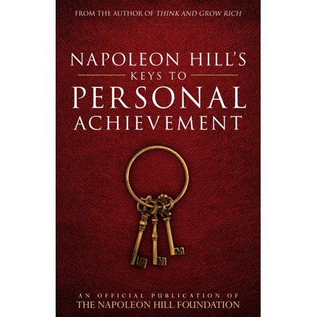 Napoleon Hill's Keys to Personal Achievement : An Official Publication of The Napoleon Hill (Also The Hills By Frances Parkinson Keyes)