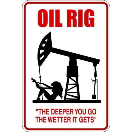Top Selling Decals   Prices Reduced   Oil Rig The Deeper You Go The Wetter It Gets Parking Sign Wall Sticker   9 X18