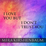 I Love You But I Don't Trust You - Audiobook