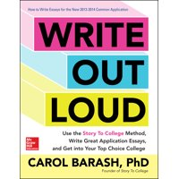 Write Out Loud: Use the Story to College Method, Write Great Application Essays, and Get Into Your Top Choice College (Paperback)