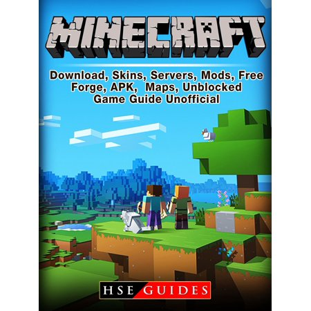 Minecraft Download, Skins, Servers, Mods, Free, Forge, APK, Maps,  Unblocked, Game Guide Unofficial - eBook
