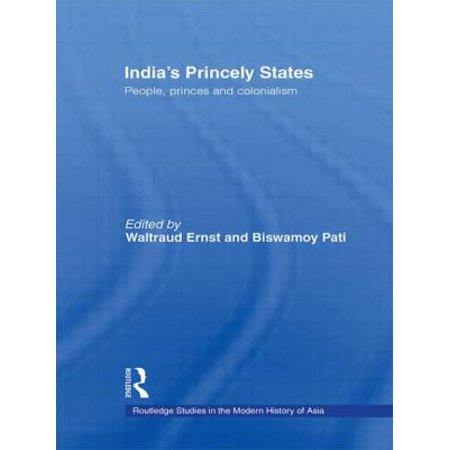 India's Princely States: People, Princes and Colonialism