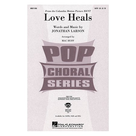 Hal Leonard Love Heals (from the Columbia Motion Picture RENT) SAB Composed by Jonathan Larson (Rent Karaoke Halloween)