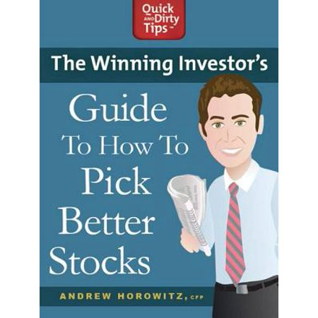 The Winning Investor's Guide to How to Pick Better Stocks -