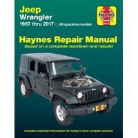 Jeep Wrangler 4-cyl & 6-cyl Gas Engine, 2WD & 4WD (87-17) Haynes Repair Manual (Does not include information specific to diesel engine models)