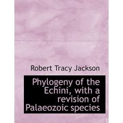 Phylogeny of the Echini, with a Revision of Palaeozoic Species