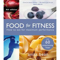 Food for Fitness : How to Eat for Maximum Performance