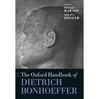 The Oxford Handbook of Dietrich Bonhoeffer (Hardcover)