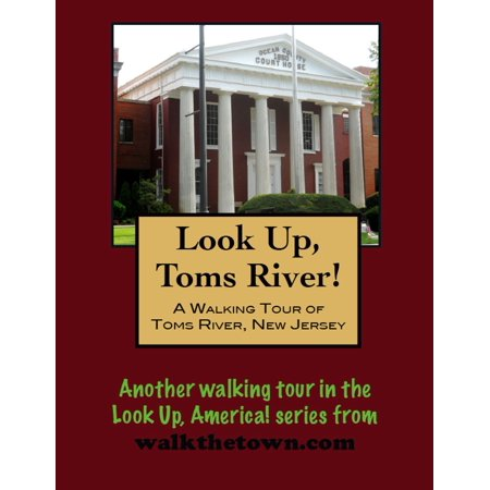A Walking Tour of Toms River, New Jersey - (Toms River New Jersey County)
