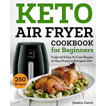 Keto Cookbook: Keto Air Fryer Cookbook for Beginners