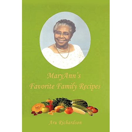 Maryann's Favorite Family Recipes