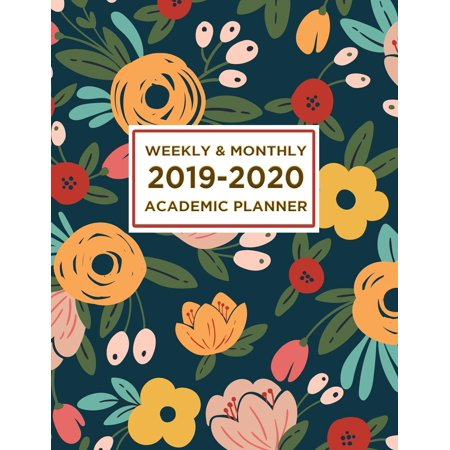 2019-2020 Academic Planner Weekly and Monthly : Calendar + Organizer - Inspirational Quotes and Navy Floral Cover - Academic Planner July 2019 Through June