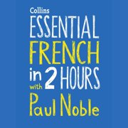 Essential French in 2 hours with Paul Noble - Audiobook