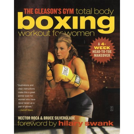 The Gleason's Gym Total Body Boxing Workout for Women : A 4-Week Head-to-Toe