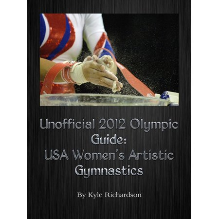 Unofficial 2012 Olympic Guides: USA Women's Artistic Gymnastics - eBook