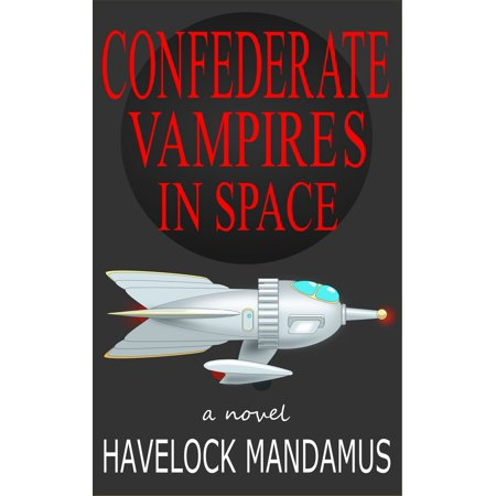 Confederate Vampires in Space - eBook (Confederate Vampires)