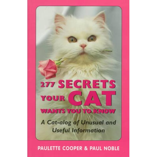 277 Secrets Your Cat Wants You to Know: A Cat-Alog of Unusual and Useful Information
